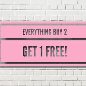 EVERYTHING in store BUY 2 GET 1 FREE!